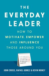 """""""The Everyday Leader: how to motivate empower and influence those around you"""""""