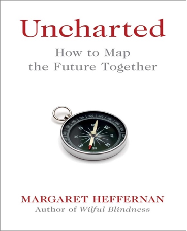 Uncharted: How to Map the Future Together