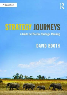 Strategy Journeys: A Guide to Effective Strategic Planning