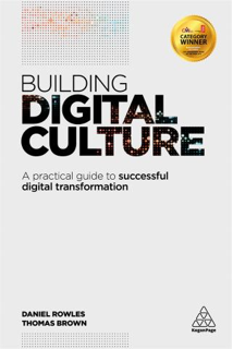Building Digital Culture: A Practical Guide to Successful Digital Transformation